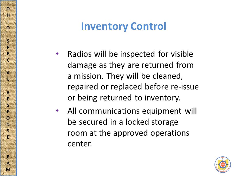Inventory Control Radios will be inspected for visible damage as they are returned from a mission.
