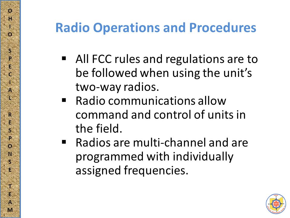  All FCC rules and regulations are to be followed when using the unit's two-way radios.