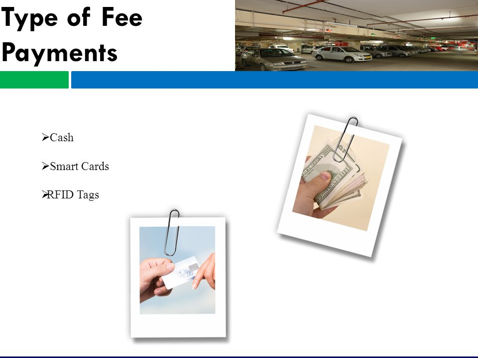 Type of Fee Payments  Cash  Smart Cards  RFID Tags