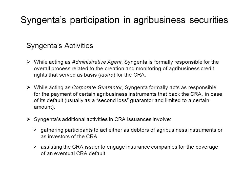 Syngenta's participation in agribusiness securities Syngenta's Activities  While acting as Administrative Agent, Syngenta is formally responsible for