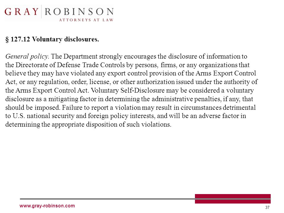www.gray-robinson.com 37 § 127.12 Voluntary disclosures.