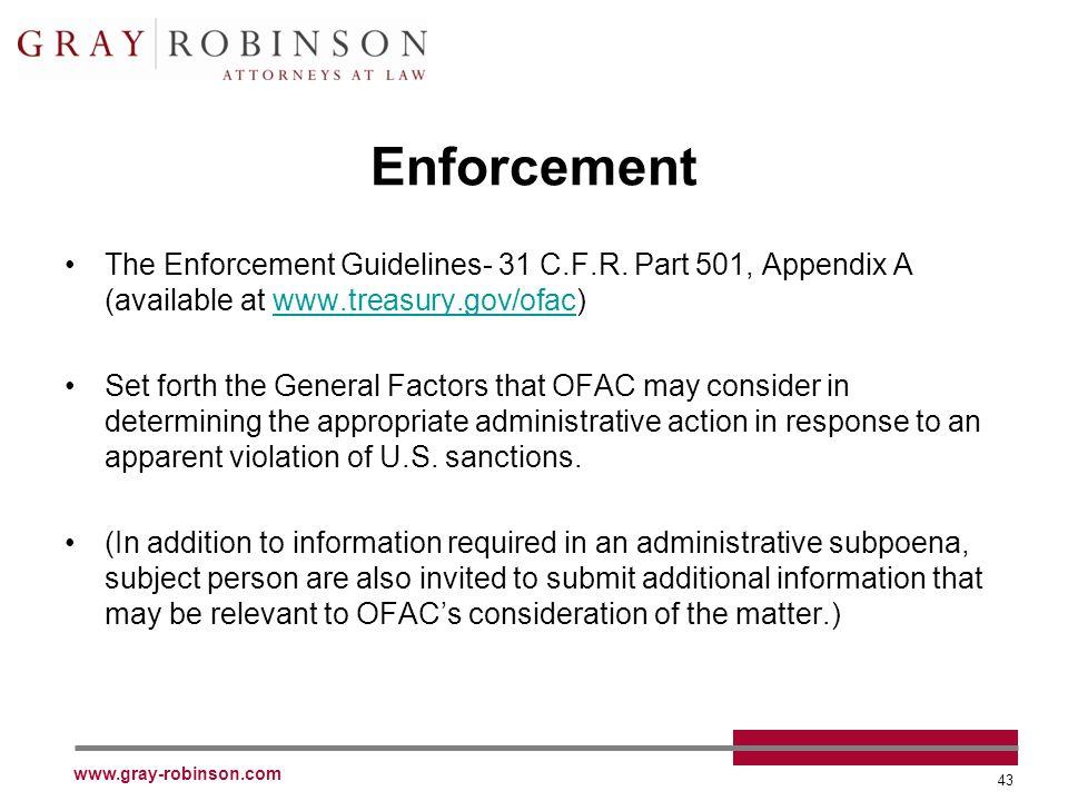 www.gray-robinson.com 43 Enforcement The Enforcement Guidelines- 31 C.F.R.
