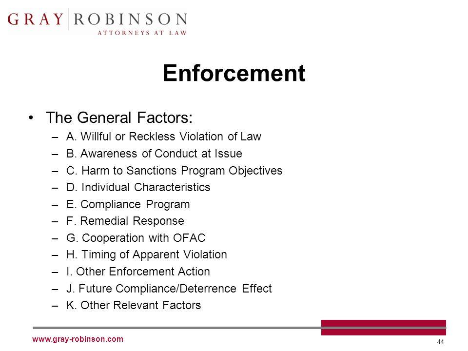 www.gray-robinson.com 44 Enforcement The General Factors: –A.