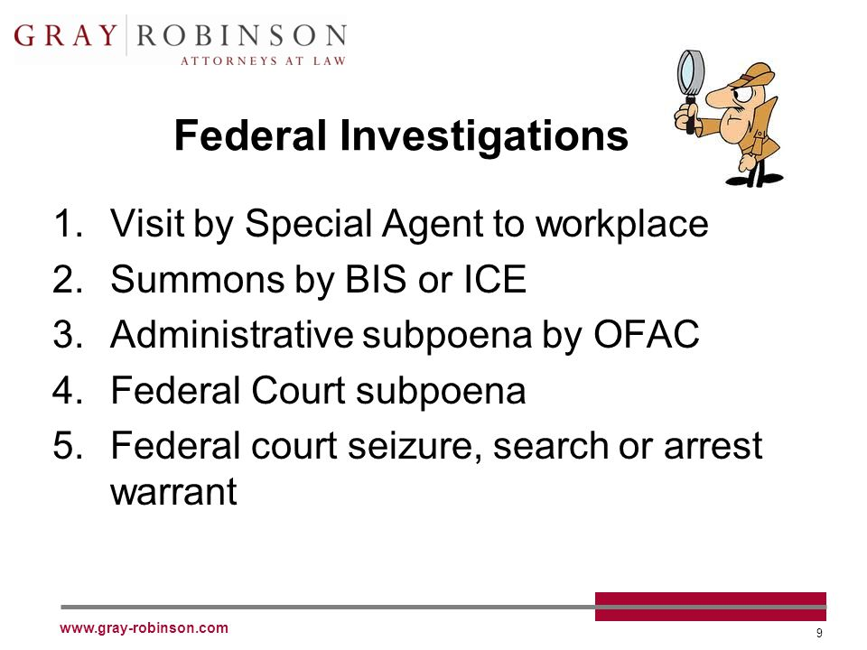 www.gray-robinson.com 10 Federal Investigations for Export Activities Criminal Administrative