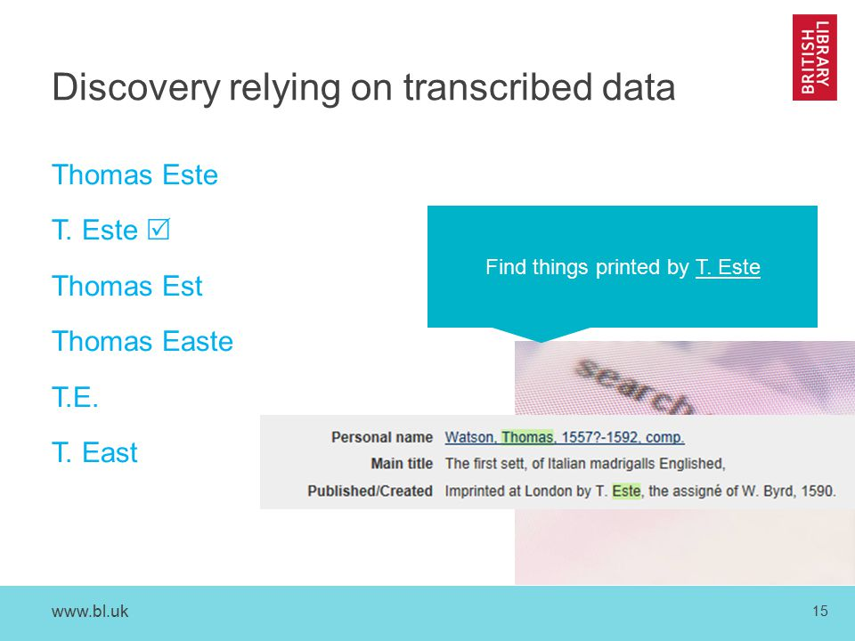 www.bl.uk 15 Discovery relying on transcribed data Thomas Este T.
