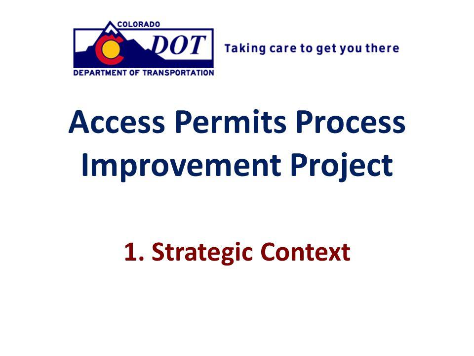Access Permits Process Improvement Project 1. Strategic Context