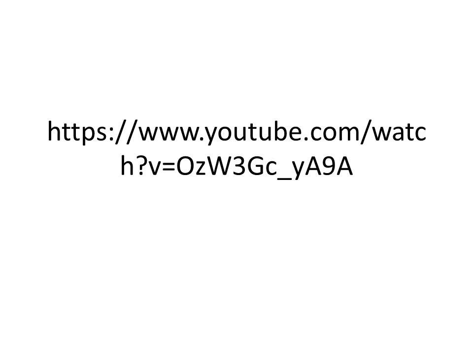 https://www.youtube.com/watc h?v=OzW3Gc_yA9A