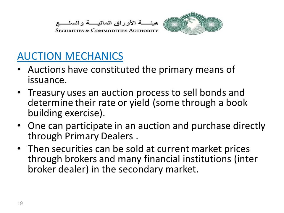 AUCTION MECHANICS Auctions have constituted the primary means of issuance.
