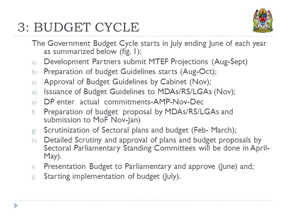 3: BUDGET CYCLE The Government Budget Cycle starts in July ending June of each year as summarized below (fig.