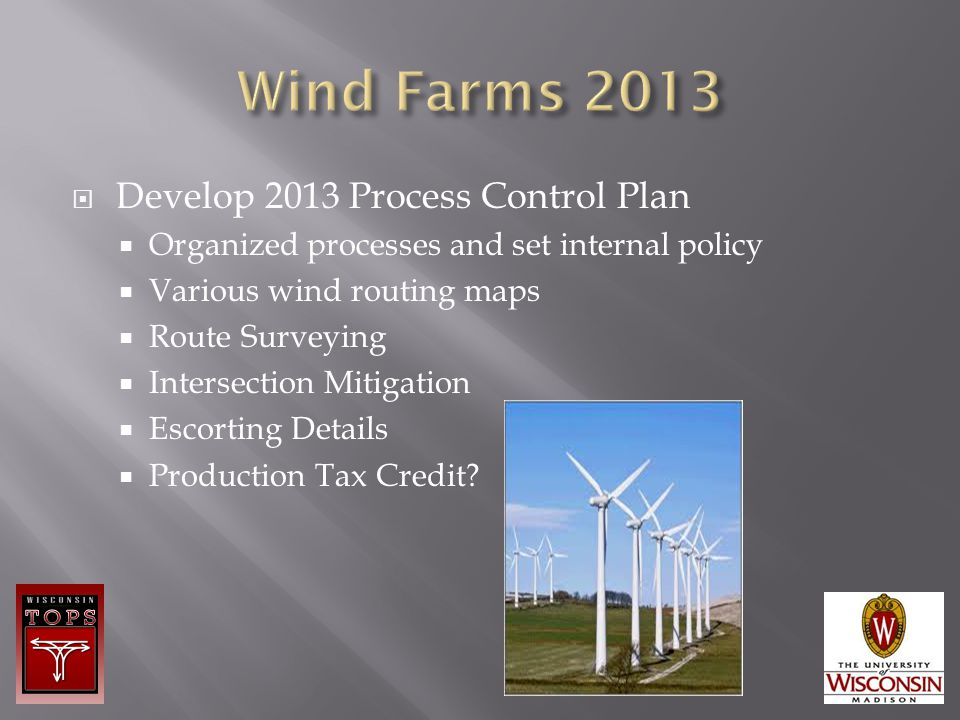  Develop 2013 Process Control Plan  Organized processes and set internal policy  Various wind routing maps  Route Surveying  Intersection Mitigat