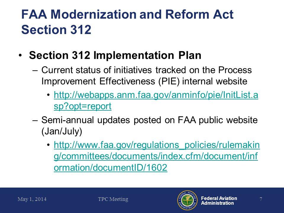 Federal Aviation Administration FAA Modernization and Reform Act Section 312 Section 312 Implementation Plan –Current status of initiatives tracked on