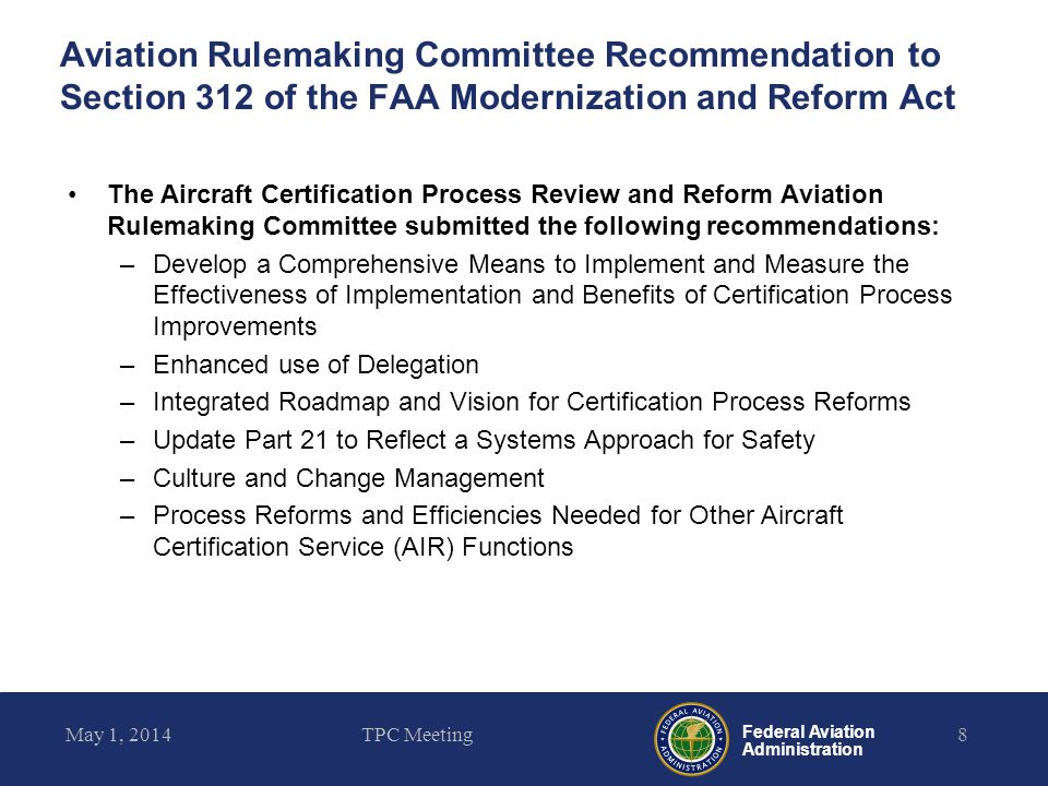 Federal Aviation Administration Aviation Rulemaking Committee Recommendation to Section 312 of the FAA Modernization and Reform Act The Aircraft Certi