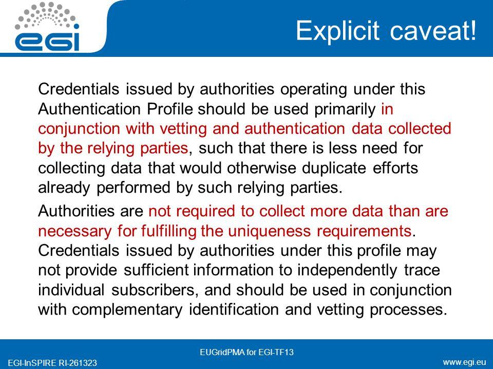 www.egi.eu EGI-InSPIRE RI-261323 Explicit caveat.