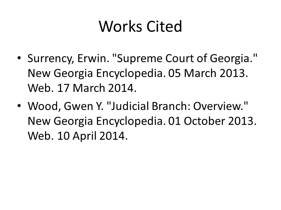 Works Cited Surrency, Erwin. Supreme Court of Georgia. New Georgia Encyclopedia.