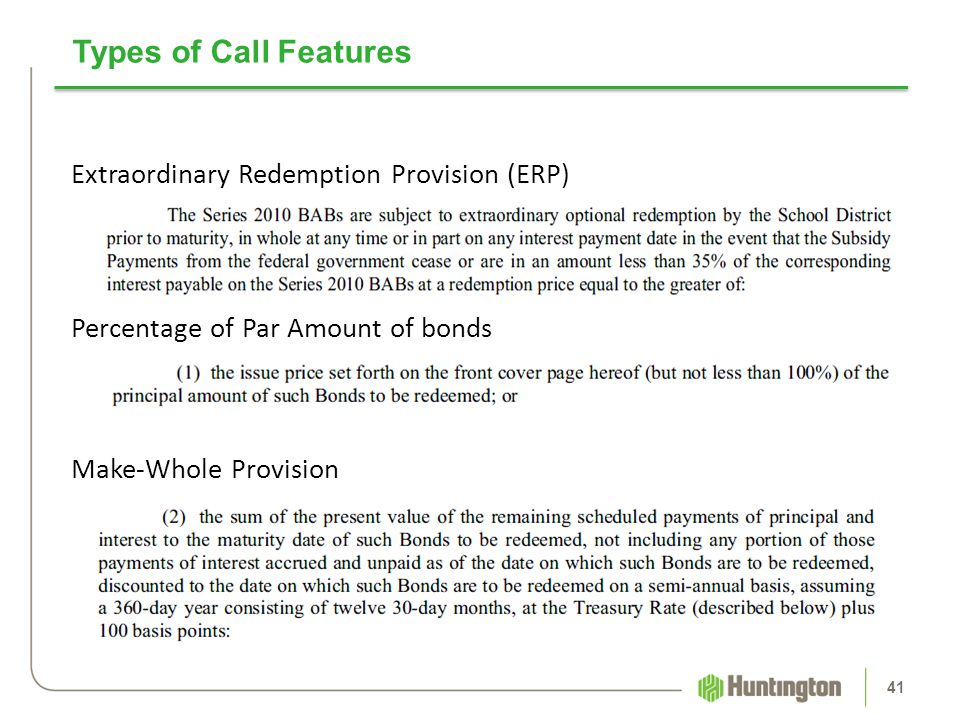Types of Call Features Extraordinary Redemption Provision (ERP) Percentage of Par Amount of bonds Make-Whole Provision 41