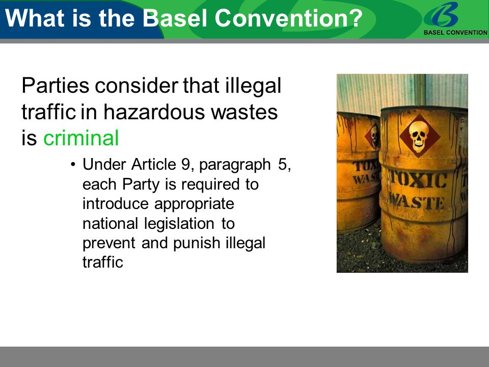 Parties consider that illegal traffic in hazardous wastes is criminal Under Article 9, paragraph 5, each Party is required to introduce appropriate na