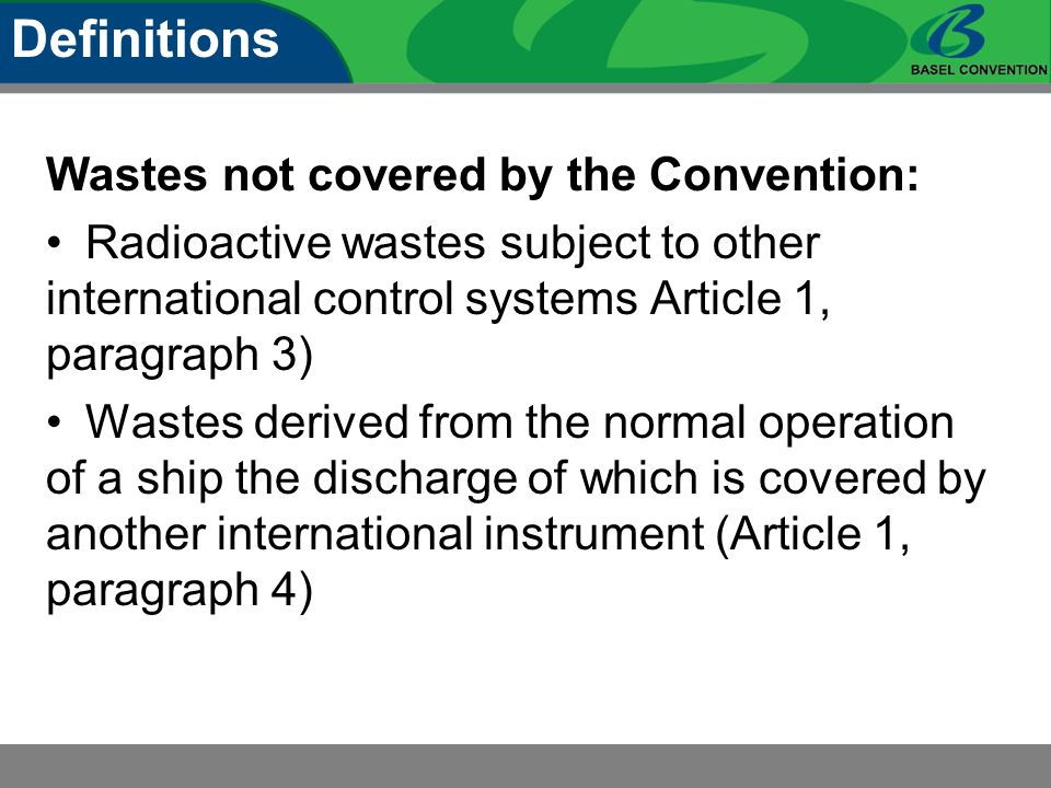 Wastes not covered by the Convention: Radioactive wastes subject to other international control systems Article 1, paragraph 3) Wastes derived from th