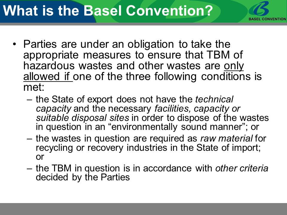 Parties are under an obligation to take the appropriate measures to ensure that TBM of hazardous wastes and other wastes are only allowed if one of th