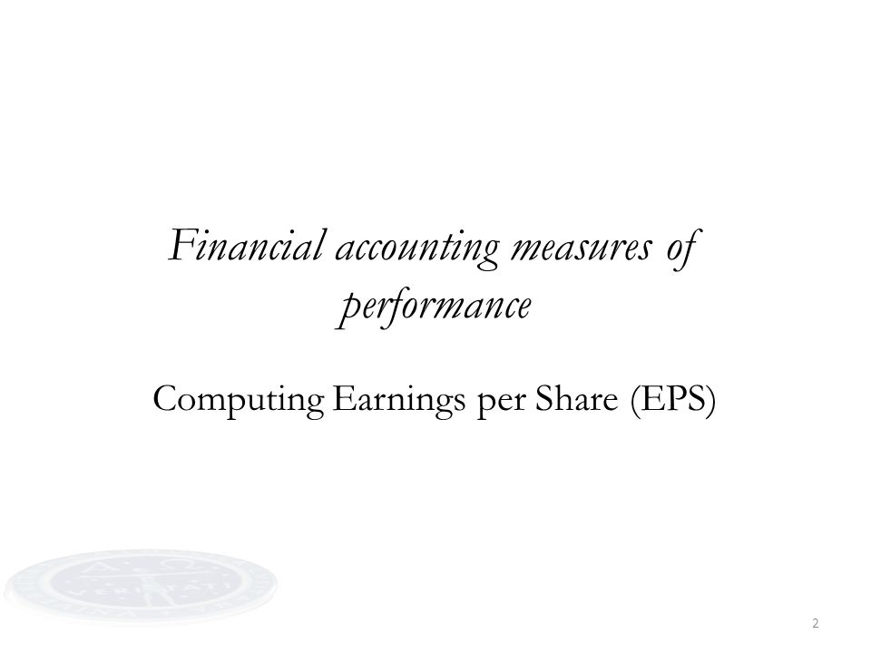 2 Financial accounting measures of performance Computing Earnings per Share (EPS)