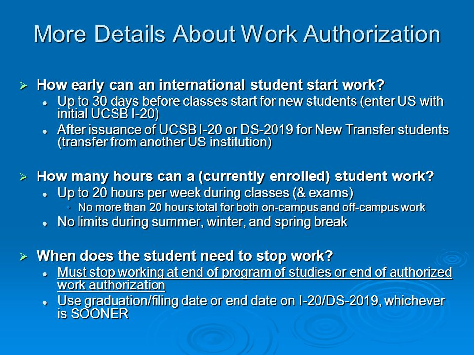 More Details About Work Authorization  How early can an international student start work.