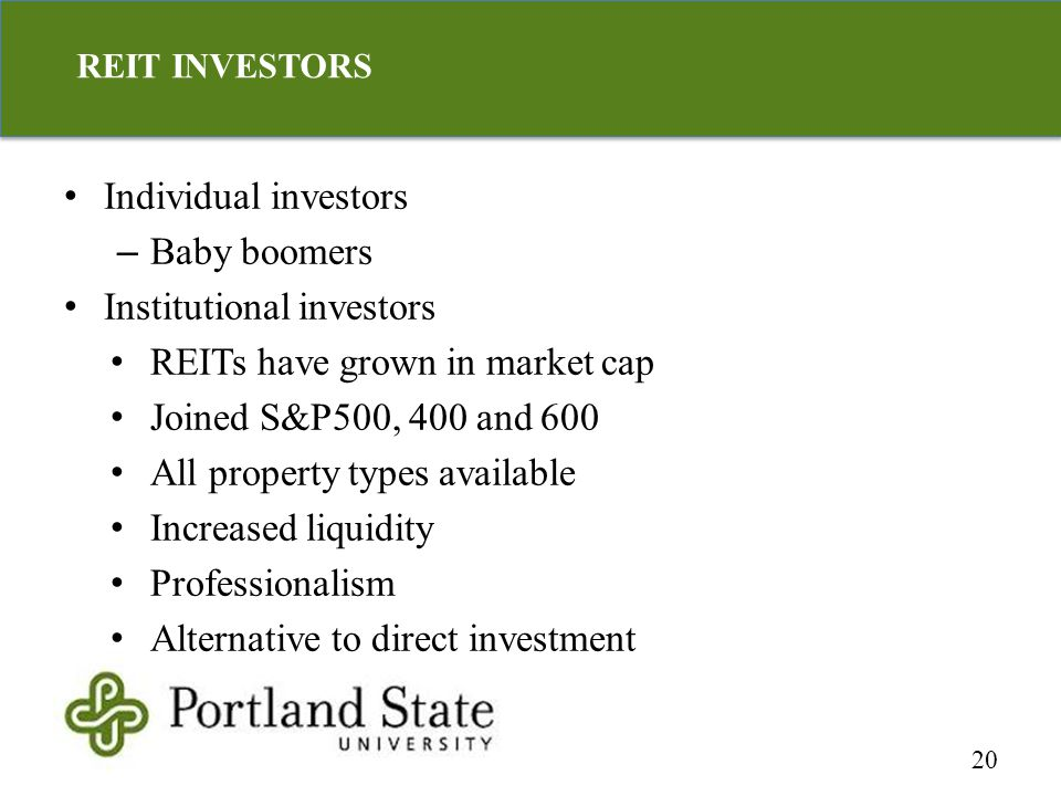 Individual investors – Baby boomers Institutional investors REITs have grown in market cap Joined S&P500, 400 and 600 All property types available Increased liquidity Professionalism Alternative to direct investment 20 REIT INVESTORS