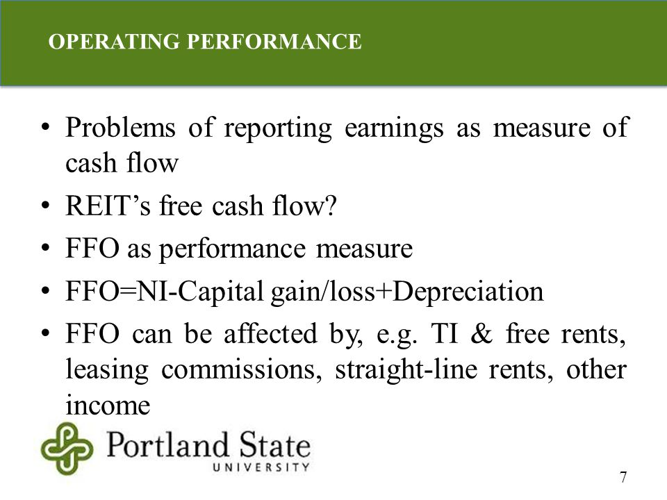 Problems of reporting earnings as measure of cash flow REIT's free cash flow.