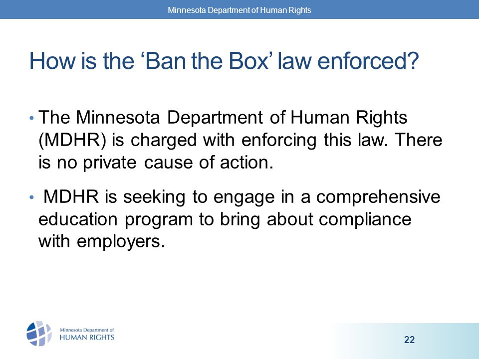 The Minnesota Department of Human Rights (MDHR) is charged with enforcing this law.