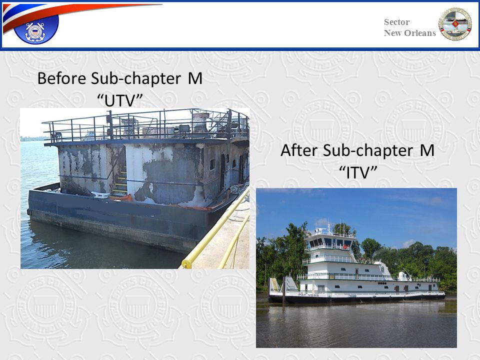Before Sub-chapter M UTV After Sub-chapter M ITV Sector New Orleans