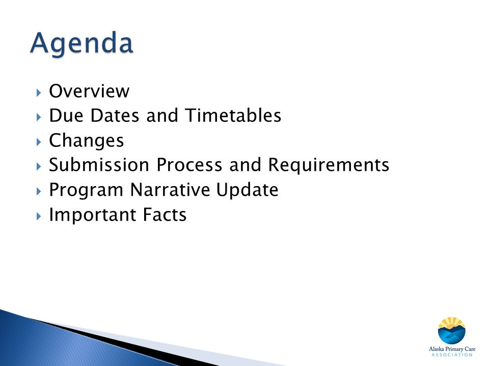  Overview  Due Dates and Timetables  Changes  Submission Process and Requirements  Program Narrative Update  Important Facts