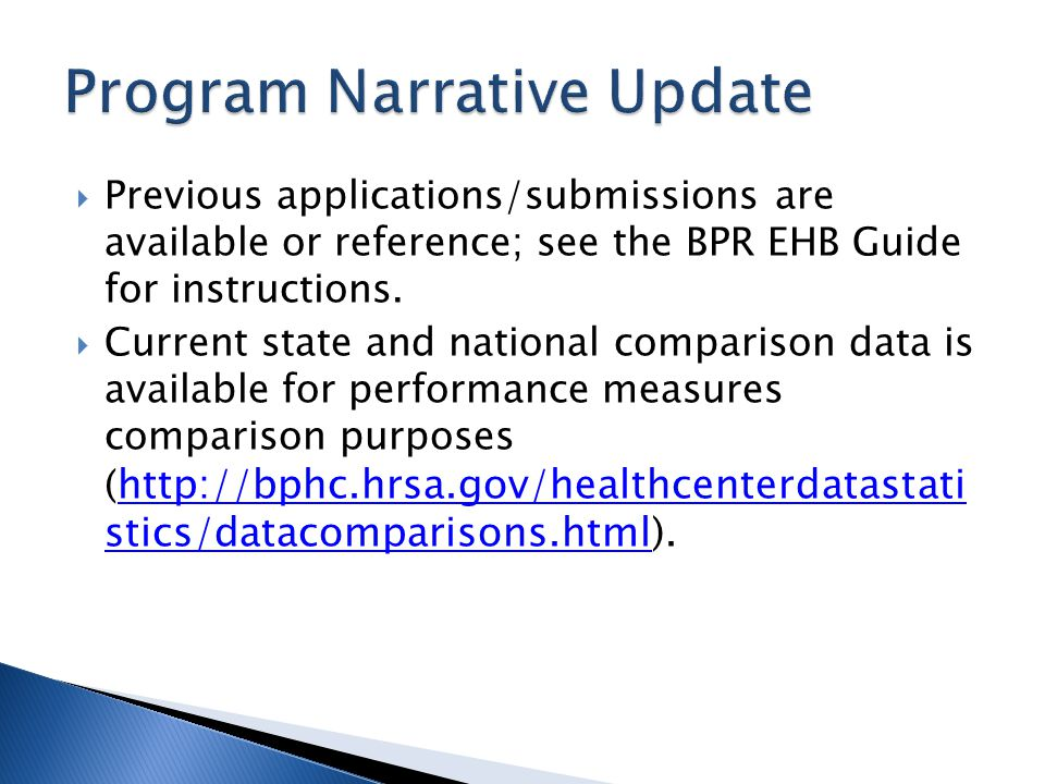  Previous applications/submissions are available or reference; see the BPR EHB Guide for instructions.  Current state and national comparison data i