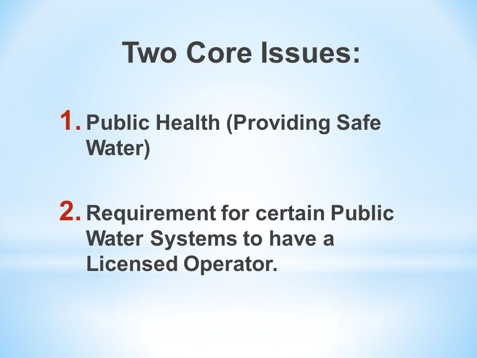 PWS and Licensed Operator Compliance Cycle 1.PWS Requirement to Have a Licensed Operator 2.