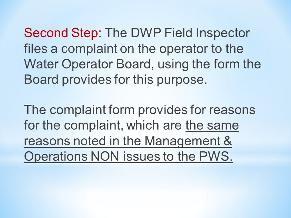 Second Step: The DWP Field Inspector files a complaint on the operator to the Water Operator Board, using the form the Board provides for this purpose.