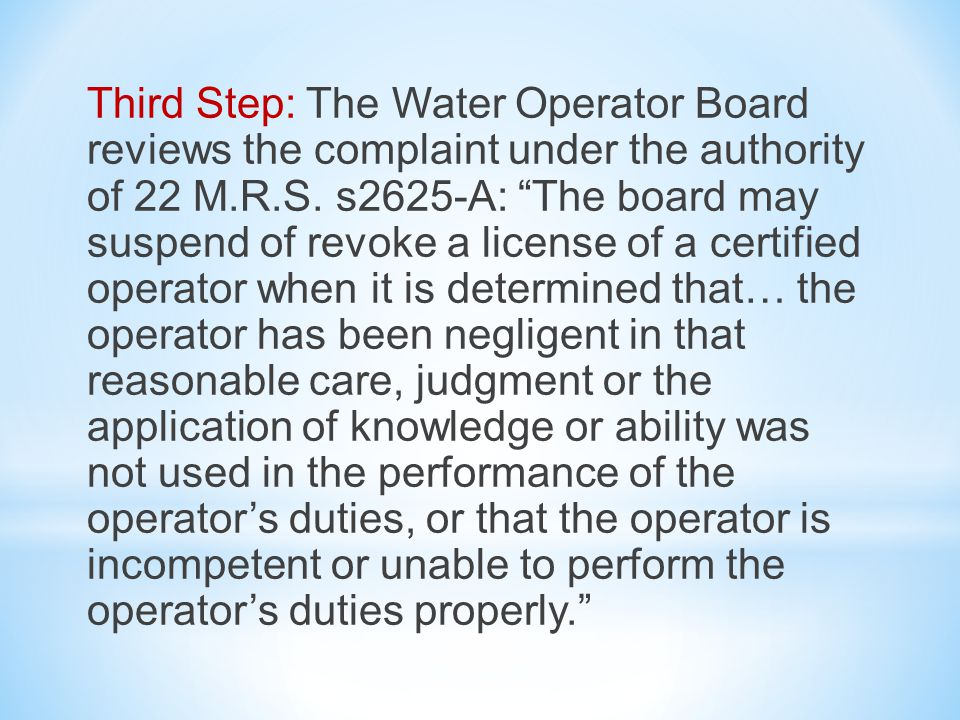 Third Step: The Water Operator Board reviews the complaint under the authority of 22 M.R.S.