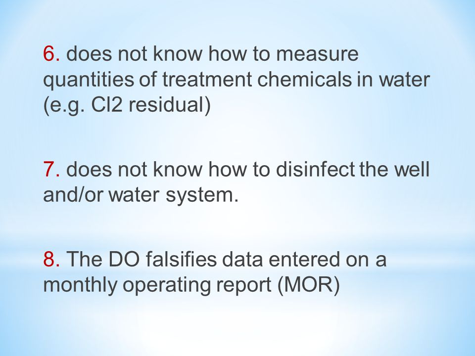 6. does not know how to measure quantities of treatment chemicals in water (e.g.