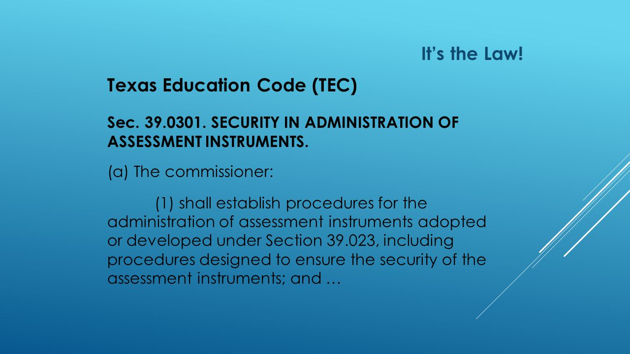 It's the Law. Texas Education Code (TEC) Sec. 39.0301.