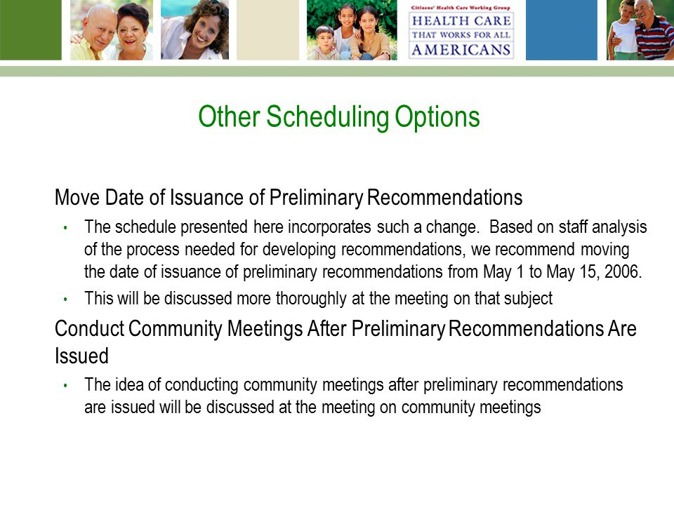 Other Scheduling Options Move Date of Issuance of Preliminary Recommendations The schedule presented here incorporates such a change.