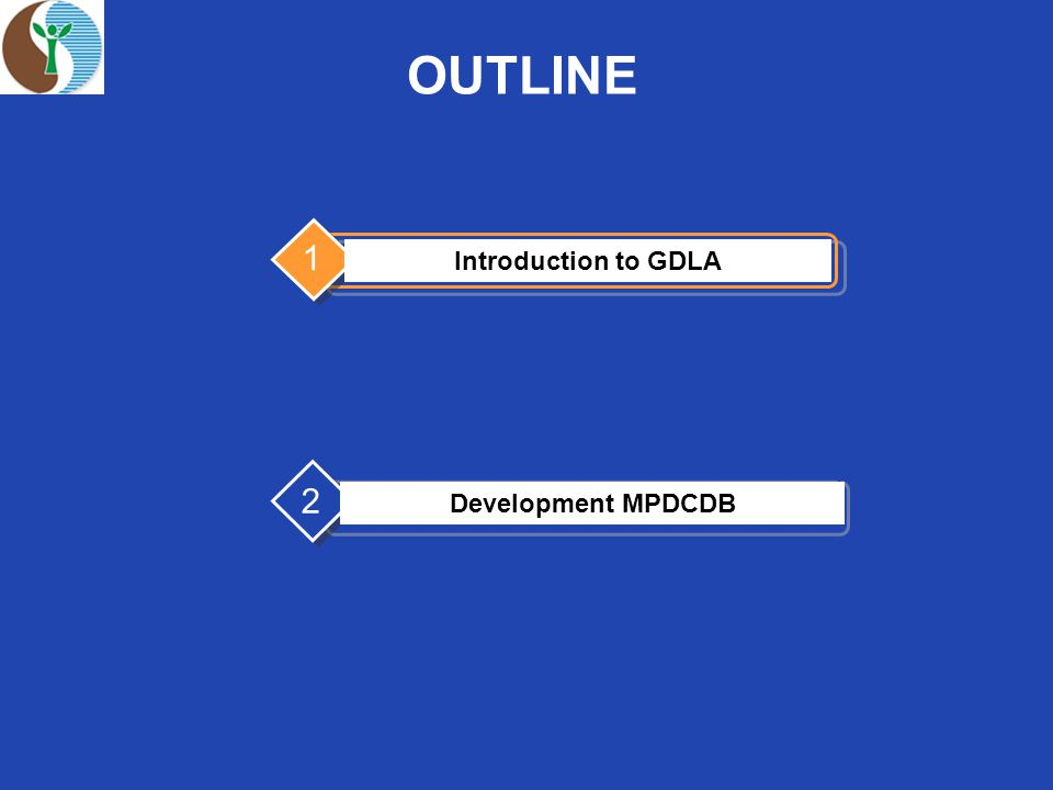 OUTLINE Introduction to GDLA 1 Development MPDCDB 2