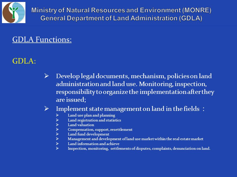  Develop legal documents, mechanism, policies on land administration and land use.