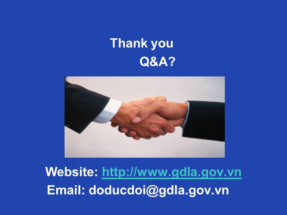 Thank you Q&A?k B Website: http://www.gdla.gov.vnhttp://www.gdla.gov.vn Email: doducdoi@gdla.gov.vn !