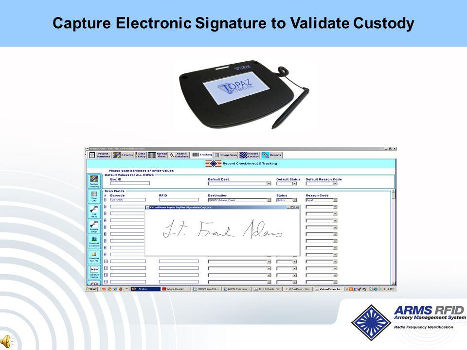Capture Electronic Signature to Validate Custody