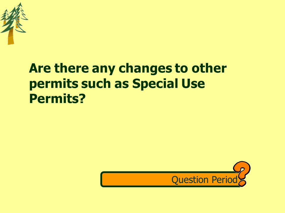 Are there any changes to other permits such as Special Use Permits Question Period