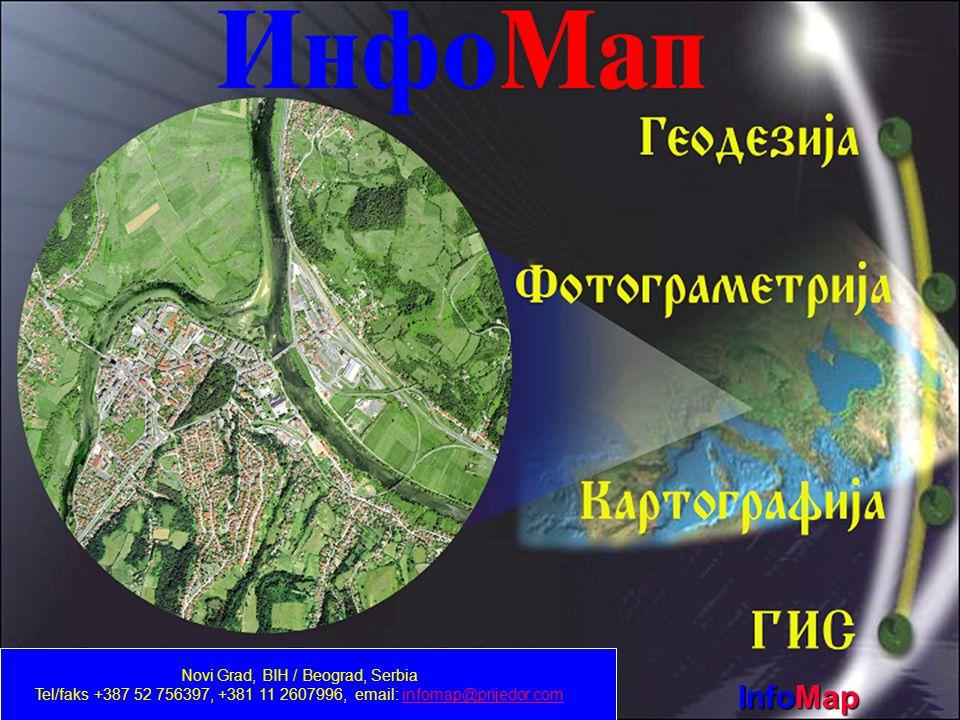 InfoMap Novi Grad, BIH / Beograd, Serbia Tel/faks +387 52 756397, +381 11 2607996, email: infomap@prijedor.cominfomap@prijedor.com