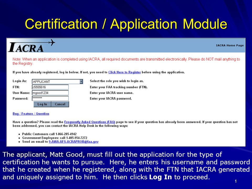 1 Certification / Application Module The applicant, Matt Good, must fill out the application for the type of certification he wants to pursue. Here, h