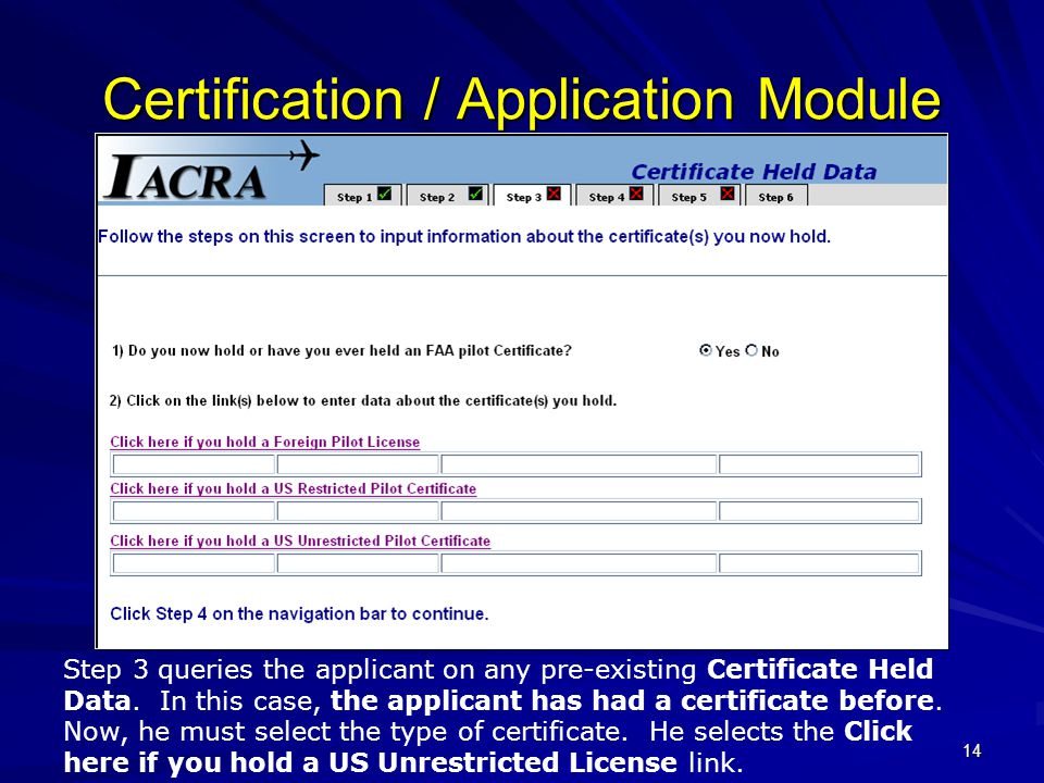 14 Certification / Application Module Step 3 queries the applicant on any pre-existing Certificate Held Data.