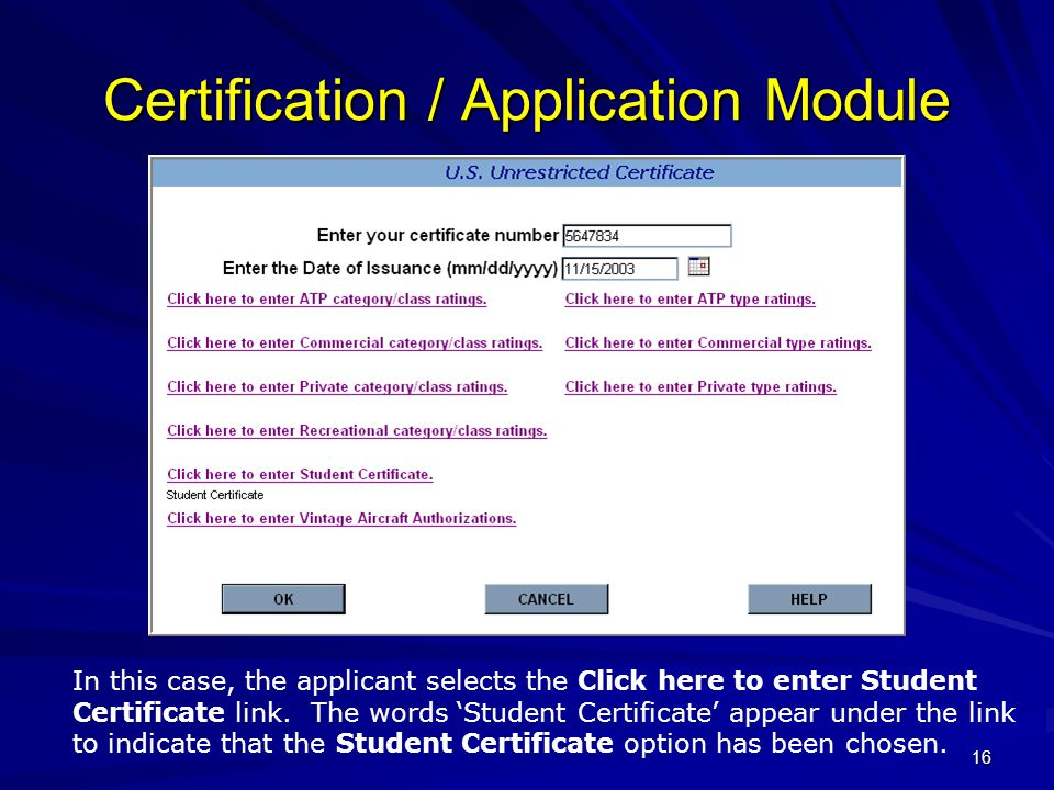 16 Certification / Application Module In this case, the applicant selects the Click here to enter Student Certificate link. The words 'Student Certifi