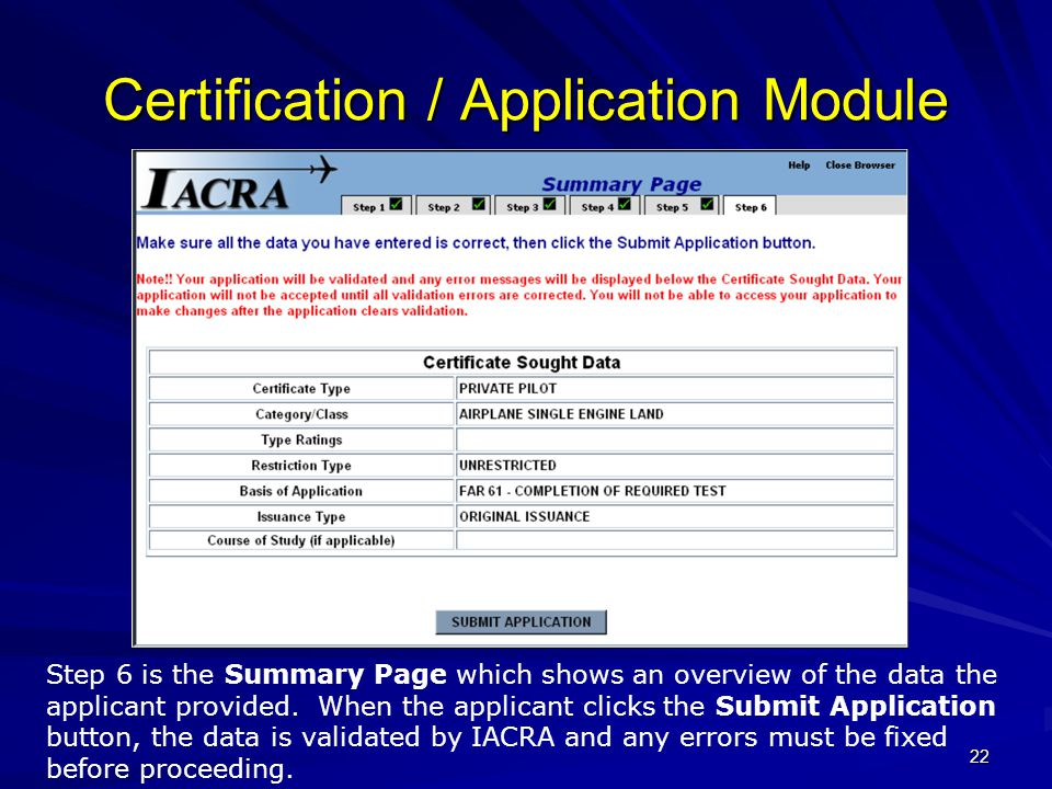 22 Certification / Application Module Step 6 is the Summary Page which shows an overview of the data the applicant provided.