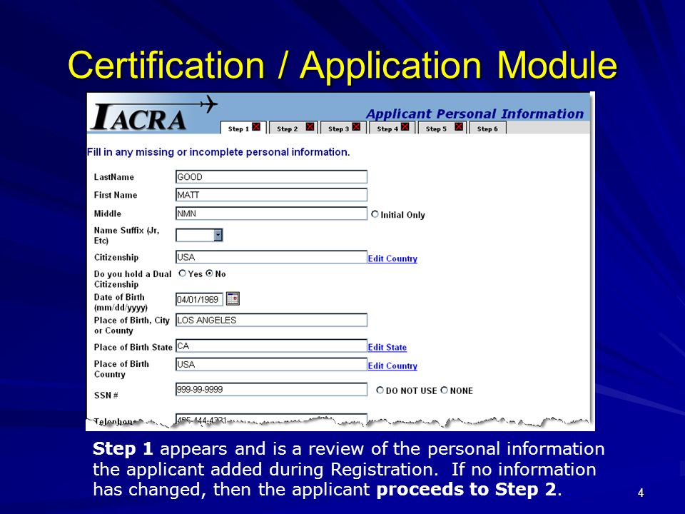4 Certification / Application Module Step 1 appears and is a review of the personal information the applicant added during Registration.