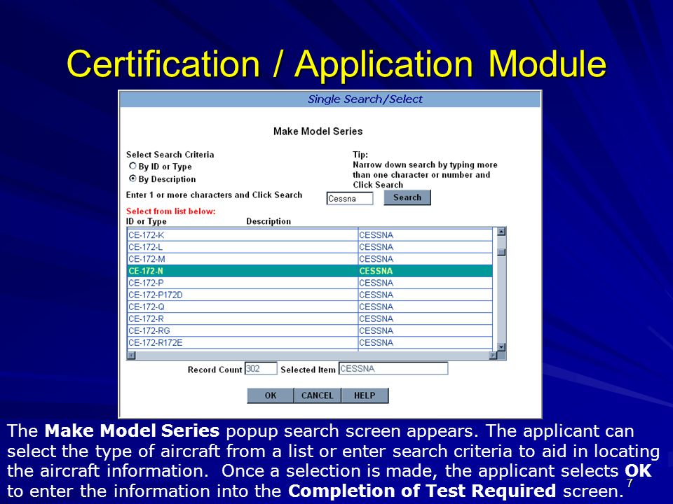 8 Certification / Application Module Once the First Aircraft to be used has been selected, the applicant then enters the Total Time in the First Aircraft and the PIC Time in the First Aircraft in the corresponding fields.
