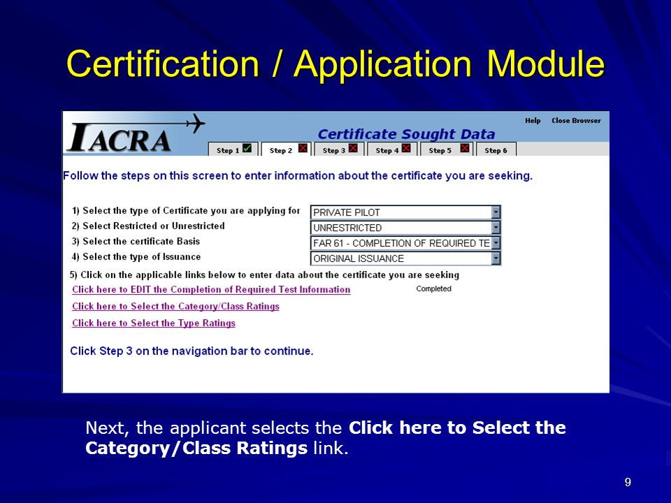 9 Certification / Application Module Next, the applicant selects the Click here to Select the Category/Class Ratings link.