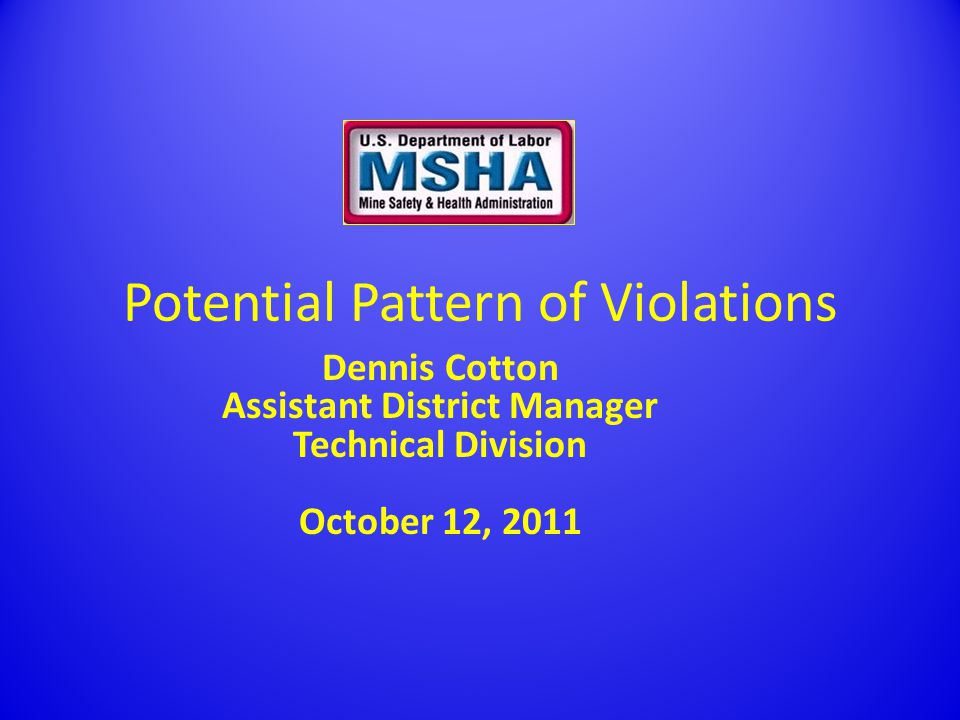 Pattern of Violations Single Source Page http://www.msha.gov/POV/POVsinglesource.asp A mine operator that has a potential pattern of recurrent S&S violations at a mine will receive written notification from MSHA.